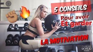 5 CONSEILS POUR AVOIR LA MOTIVATION !!