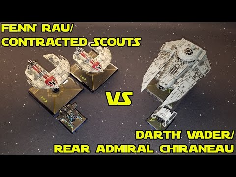 Star Wars X-Wing Tournament [RD 4]: Fenn Rau/2x Scouts VS Darth Vader/Rear Admiral Chiraneau