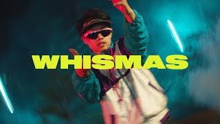 WHISMAS (Official Music Video)