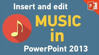PowerPoint 2013 | Add background music to Your presentation
