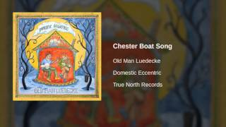 Old Man Luedecke - Chester Boat Song