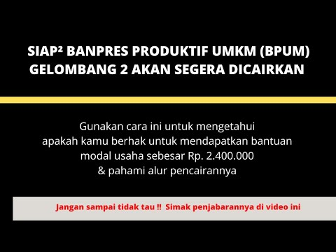 Siap-siap Banpres Produktif UMKM (BPUM) Gelombang 2 Segera Cair (Pahami cara cek dan alur pencairan)