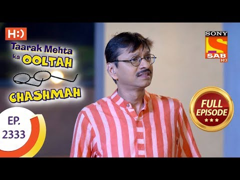 Taarak Mehta Ka Ooltah Chashmah - तारक मेहता - Ep 2333 - Full Episode - 8th November, 2017