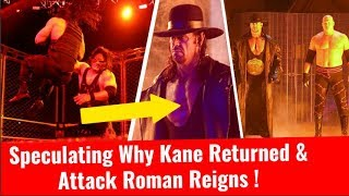 Speculating Why Kane Returned And Attack Roman Reigns Vs Braun Strowman Steel Cage Match Undertaker