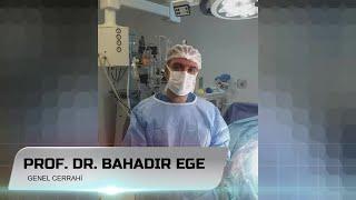 Koloproktoloji Cerrahisi   - Prof. Dr. Bahadır Ege