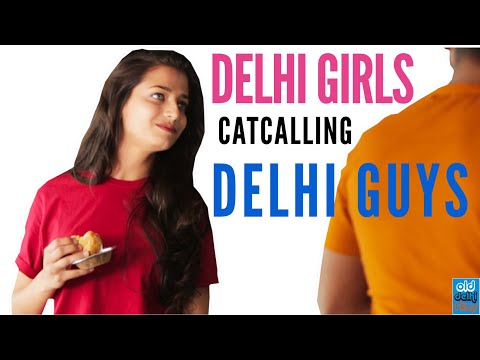 What If Delhi Girls catcall Delhi Guys - ODF