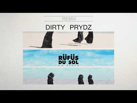 RÜFÜS DU SOL - No Place (Dirty Prydz Remix)