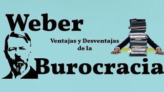 Video Weber, Las Ventajas y Desventajas de la Burocracia download MP3, 3GP, MP4, WEBM, AVI, FLV Oktober 2018