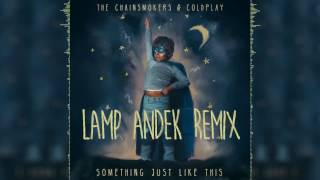The Chainsmokers &amp Coldplay Something Just Like This (Lamp Andek Remix)