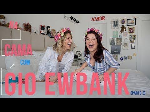 Na cama com Gio Ewbank e... Fernanda Souza (parte 2) | GIOH