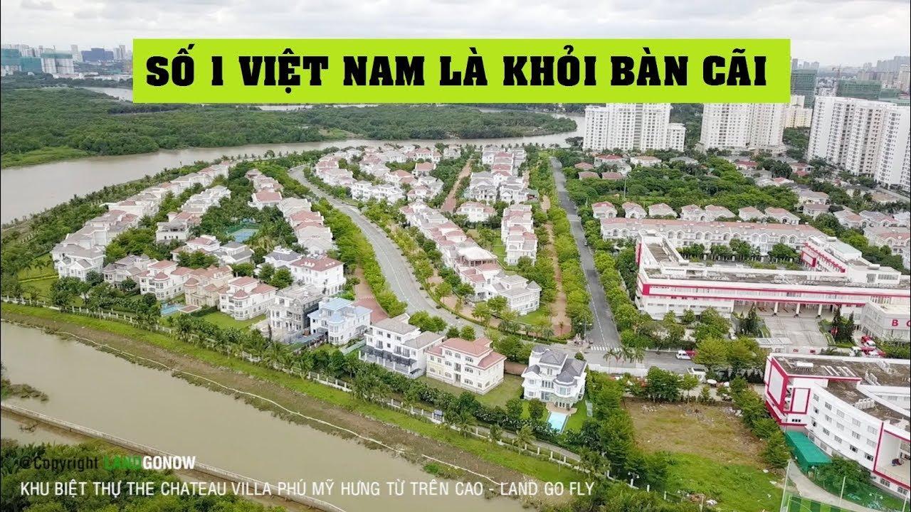 Biệt thự Chateau Villa – Giàu Nhất Việt Nam! Phú Mỹ Hưng – Land Go Fly ✔