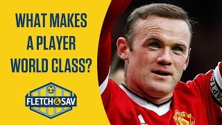 What makes a world class player? | Fletch and Sav