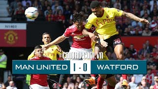 Highlights Man United 1 - 0  Watford - 13/5/2018