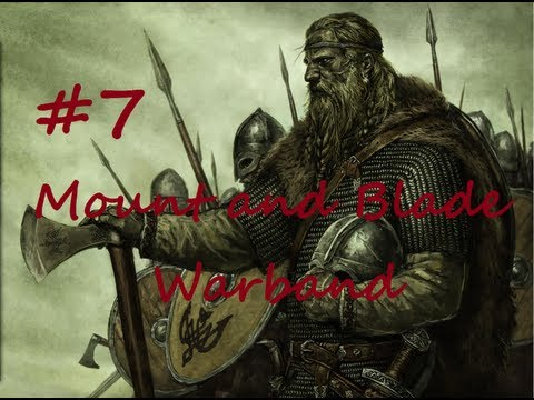 Let's Play Mount and Blade: Warband - Episode 7: Swadia Mixed Results War