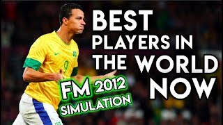 Best Players in the World RIGHT NOW - According to Football Manager 2012
