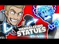 CORRUPTING RENAISSANCE STATUES?! - Vandalizing in VR!!