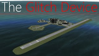 Kerbal Space Program: The Glitch Device