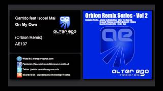 Garrido ft Isobel Mai - On My Own (Orbion Remix) [Alter Ego Records]