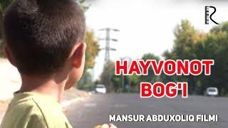 Hayvonot bog'i (qisqa metrajli film) | Хайвонот боги (киска метражли фильм) 2006