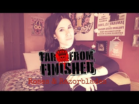 Far From Finished - Roses & razorblades (Liv Wallace acoustic cover)