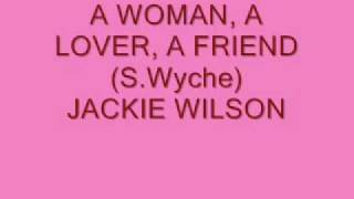"JACKIE WILSON - ""A WOMAN, A LOVER, A FRIEND"" (S Wyche)"