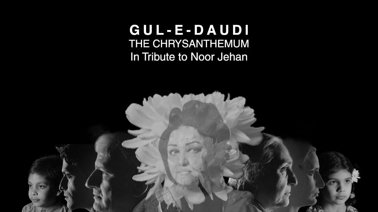 Gul-e-Daudi (The Chrysanthemum): In Tribute to Noor Jehan