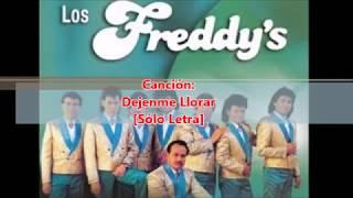 Cancion: Dejenme Llorar | Los Freddys [Solo Letra]