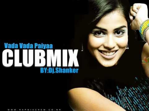 Vada Vada Paiyaa Remix-Dj Shanker(rapmixcrew)