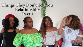 Things They Don't Tell You-Relationships (Part 1)   Episode 40