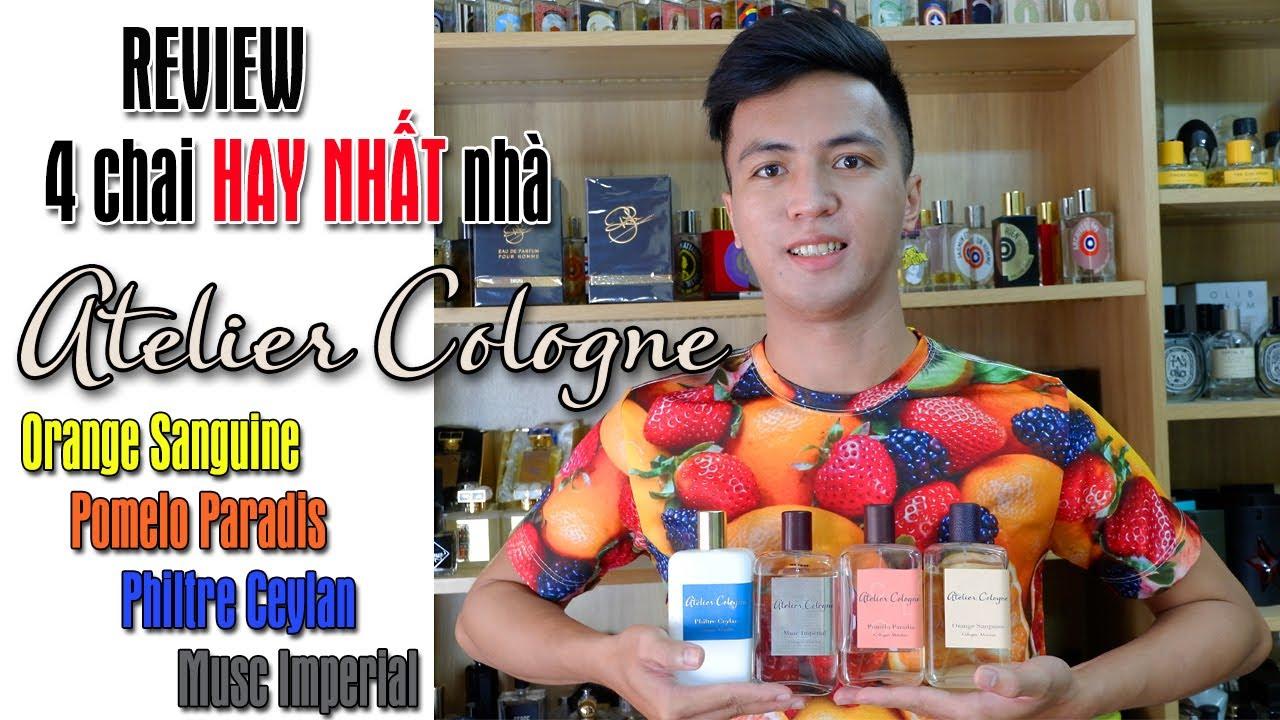 Review 4 chai HAY NHẤT ATELIER COLOGNE (Orange Sanguine,Pomelo Paradis,Philtre Ceylan,Musc Imperial)