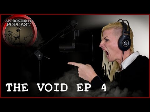 The Void Episode 4 (Approxapalooza Tease 1)