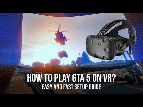 How To Play Grand Theft Auto V On VR – Easy Install And Setup Tutorial For GTA 5 VR