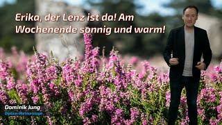 Viel Sonne und bis 17 Grad: Am Wochenende bringt Erika den Frühling zurück! (Mod.: Dominik Jung)