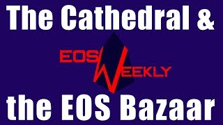 The Cathedral & the EOS Bazaar