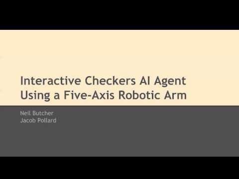 Interactive Checkers AI Agent Using a Five Axis Robotic Arm ProjectDescription