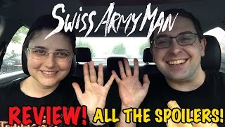 ALL THE SPOILERS! Swiss Army Man - Daniel Radcliffe Farting Corpse Movie 2016