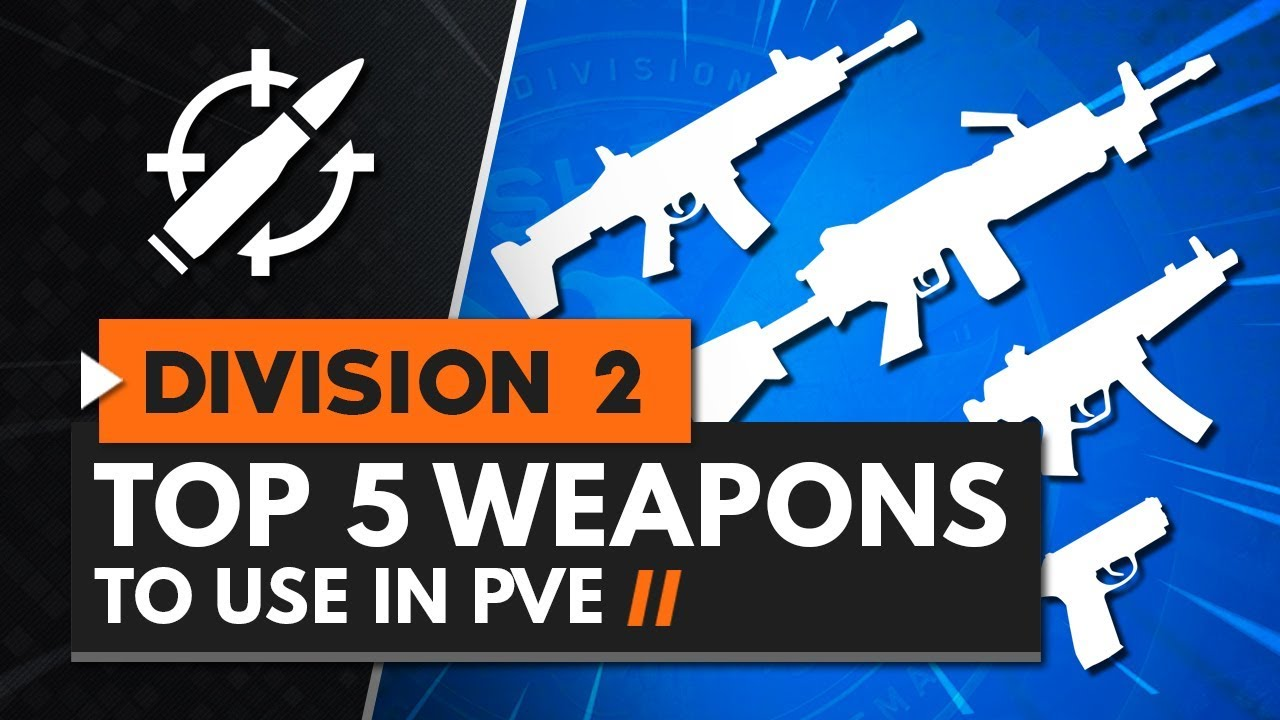 TOP 5 PVE WEAPONS IN THE DIVISION 2