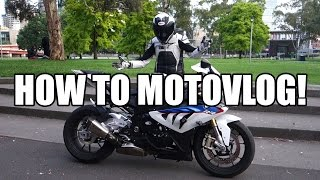 How To Motovlog!