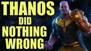 Thanos did nothing wrong!