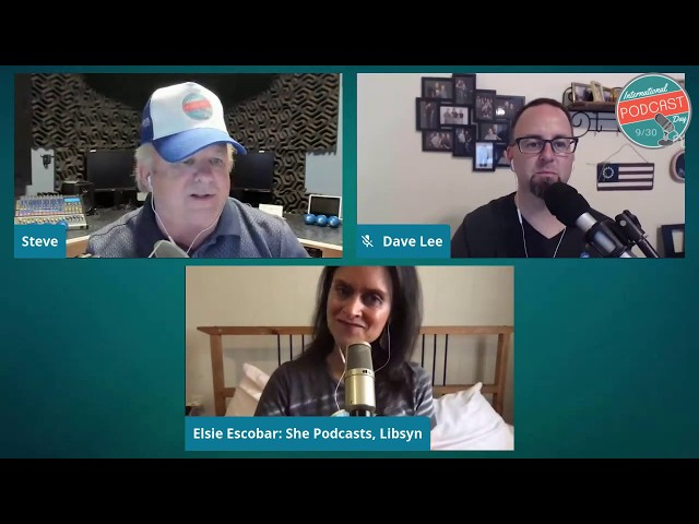 International Podcast Day 2019 Kick Off - Steve Lee, Dave Lee, Elsie Escobar