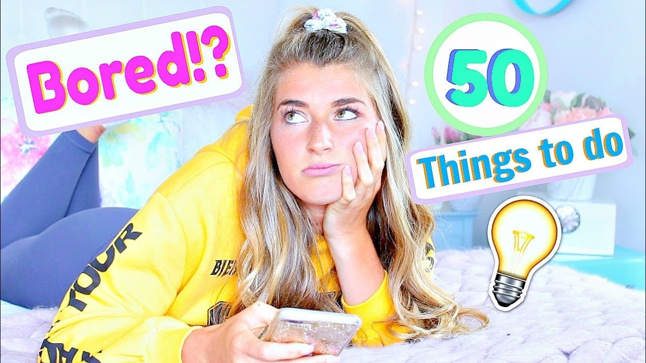 50 Things To Do When You Re Bored Youtube