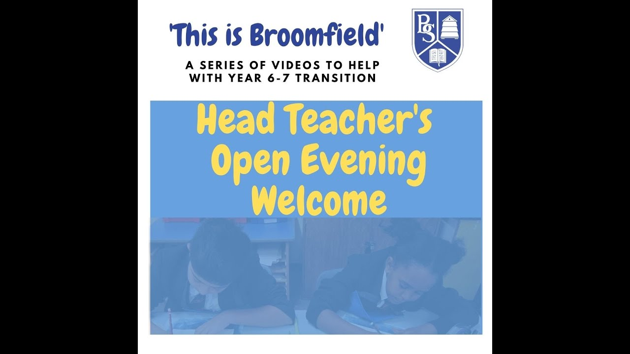 This is Broomfield - Mr Travis' Open Evening Speech