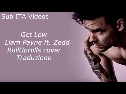 Get Low - Liam ft. Zedd TRADUZIONE (cover by RollUpHills)