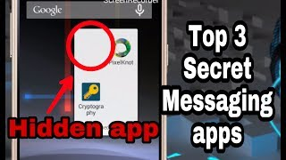 Top 3 secret messaging apps