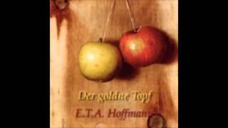 Der goldne Topf - E. T. A. Hoffmann ( Hörbuch )