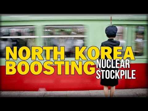 NORTH KOREA BOOSTING NUCLEAR STOCKPILE AT ALARMING RATE DESPITE SANCTIONS