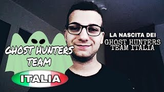 LA NASCITA DI GHOST HUNTERS TEAM ITALIA