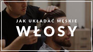Jak Układać Męskie Włosy? | Praktyczny Poradnik 2019