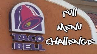 Taco Bell Full Menu Challenge *vomit Alert*