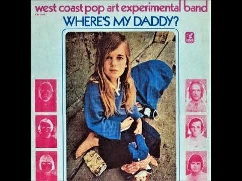The West Coast Pop Art Experimental Band - Where's my daddy (1969) (US, Psychedelic Rock) mp3